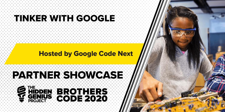 TinkeringGoogle-PartnerShowcaseBrothersCode2020